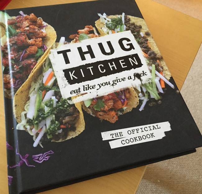 thug kitchen the official cookbook eat like you give a fck